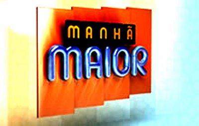 http://itvibopedatv.files.wordpress.com/2009/05/manha-maior.jpg