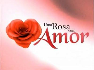 http://itvibopedatv.files.wordpress.com/2010/03/uma-rosa-com-amor11.jpg